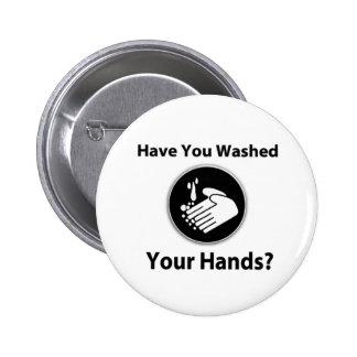 ¿Usted se ha lavado las manos? Pin Redondo 5 Cm