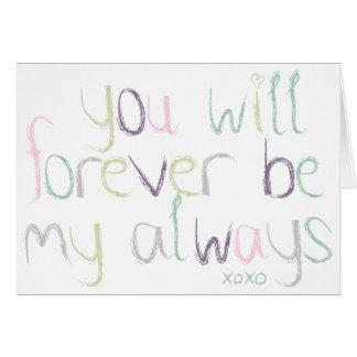 Usted será mi forever siempre tarjeta de felicitación