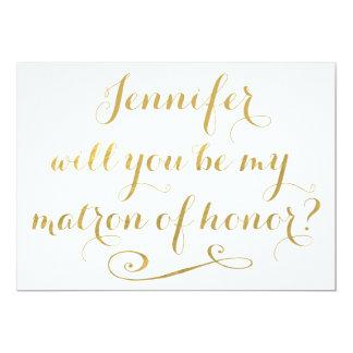 """Usted será mi matrona de la caligrafía del oro del invitación 5"""" x 7"""""""