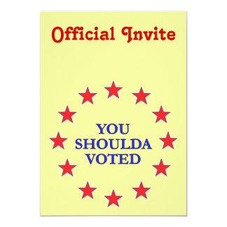 """Usted Shoulda votado Invitación 5"""" X 7"""""""