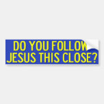 ¿Usted sigue a Jesús esto cerca? Pegatina De Parachoque