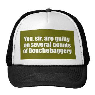 Usted, sir, es culpable de Douchebaggery Gorro De Camionero