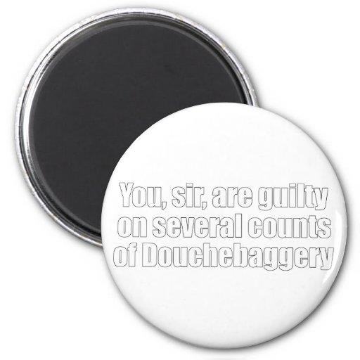 Usted, sir, es culpable de Douchebaggery Imán Redondo 5 Cm