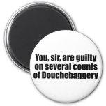 Usted, sir, es culpable de Douchebaggery Imán De Frigorifico