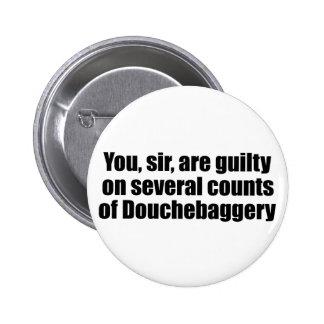 Usted, sir, es culpable de Douchebaggery Pin Redondo 5 Cm