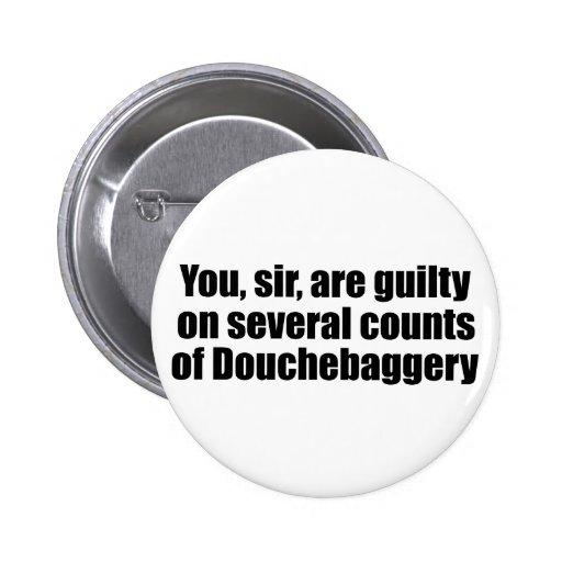 Usted, sir, es culpable de Douchebaggery Pins