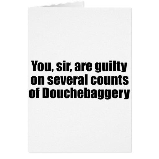 Usted, sir, es culpable de Douchebaggery Felicitaciones