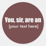 Usted, sir, es [puesto su propio texto!] etiqueta