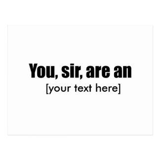 Usted, sir, es [puesto su propio texto!] postal