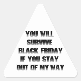 Usted sobrevivirá viernes negro si ...... pegatina triangular