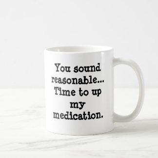 Usted suena… hora razonable de subir mi medicación taza