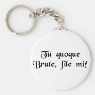 ¡Usted también Brutus, mi hijo! Llavero Redondo Tipo Pin