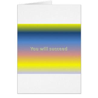 usted tendrá éxito tarjeta de felicitación