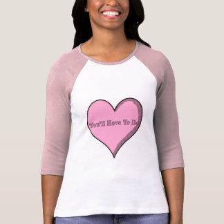 Usted tendrá que hacer la camisa rosada del