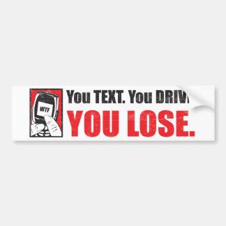 Usted texto. Usted conduce. Usted pierde. Pegatina Pegatina Para Auto