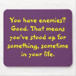 ¿Usted tiene enemigos? cojín de ratón de motivació Alfombrillas De Raton