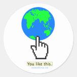 Usted tiene gusto de la tierra etiqueta redonda