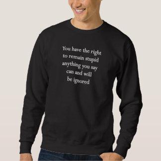 Usted tiene la derecha de seguir siendo estúpido jersey