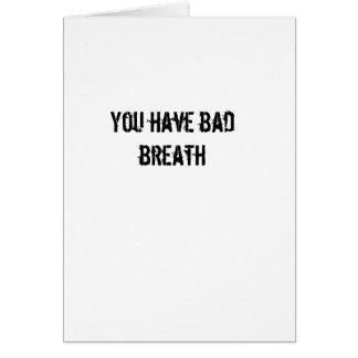Usted tiene mala respiración tarjeta de felicitación