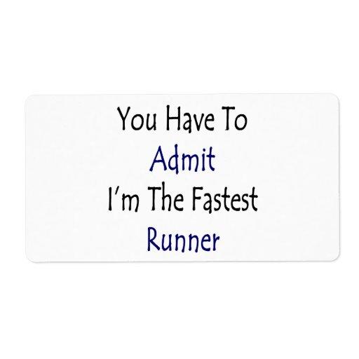Usted tiene que admitir que soy el corredor más rá etiqueta de envío
