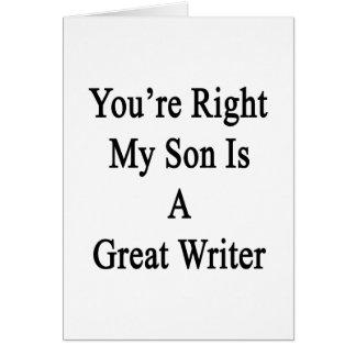 Usted tiene razón mi hijo es gran escritor felicitación