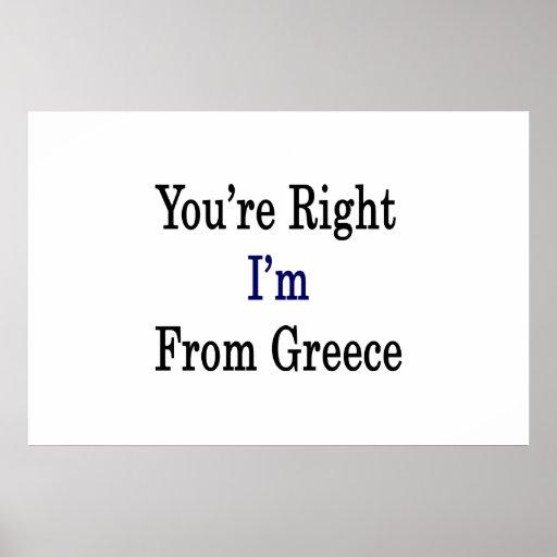 Usted tiene razón que soy de Grecia Posters
