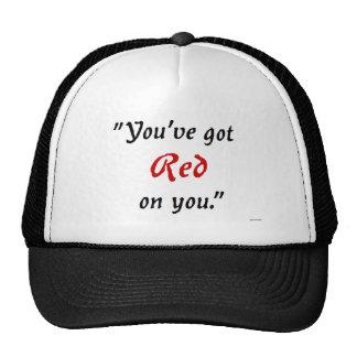 Usted tiene rojo en usted gorra