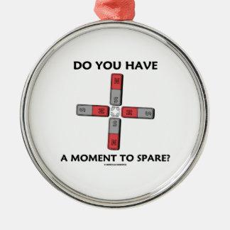 ¿Usted tiene un momento a ahorrar? (Momento de tet Ornamento Para Arbol De Navidad