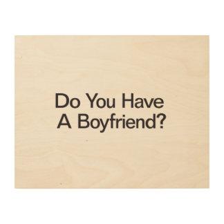 Usted tiene un novio impresiones en madera