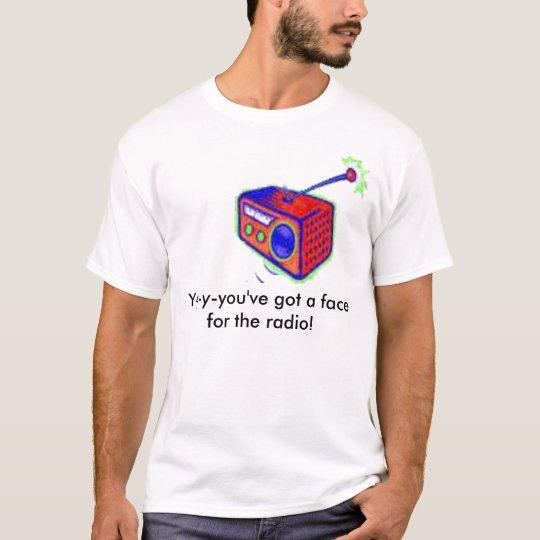 usted tiene una cara para la radio playera