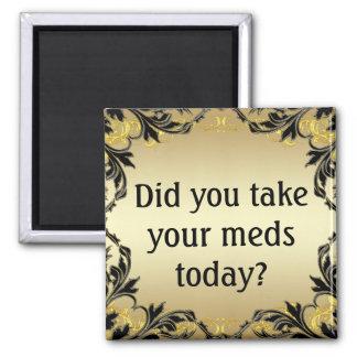 ¿Usted tomó su Meds hoy? Imán