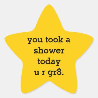 usted tomó una ducha hoy u r gr8. pegatina en forma de estrella