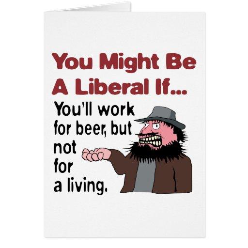Usted trabajará para la cerveza tarjeta de felicitación