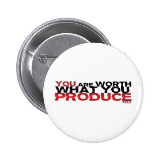 Usted vale lo que usted produce pin redondo de 2 pulgadas