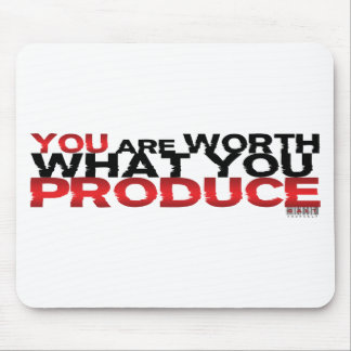 Usted vale lo que usted produce mouse pad