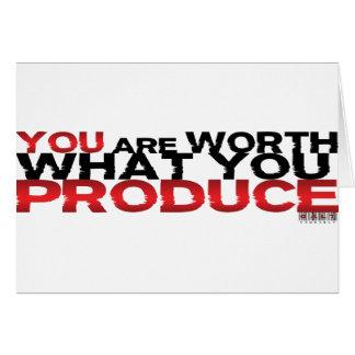 Usted vale lo que usted produce felicitación