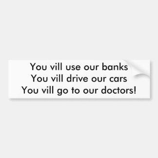 Usted vill va a nuestros doctores - bumpersticker pegatina de parachoque
