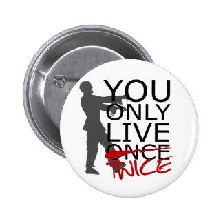 Usted vive solamente dos veces zombi pin redondo 5 cm