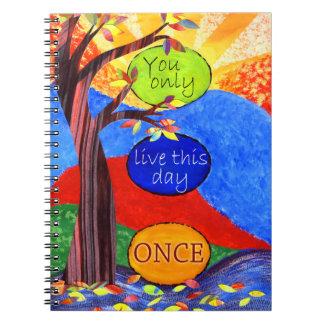 Usted vive solamente este día una vez cuaderno