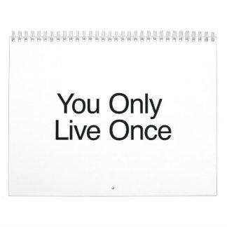 Usted vive solamente una vez calendarios