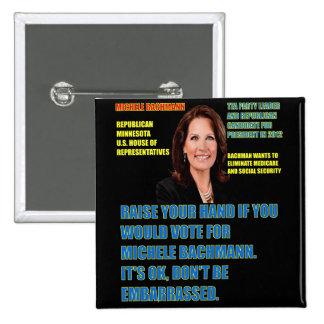 Usted votaría por Micaela Bachmann Pin Cuadrado