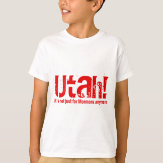Utah - It's Not Just For Mormons Anymore T-Shirt