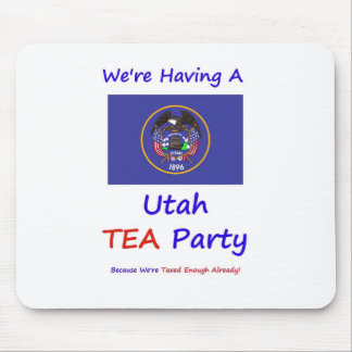 Utah TEA Party - We're Taxed Enough Already! Mouse Pad