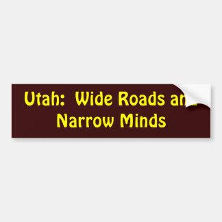 Utah = Wide roads + Narrow Minds Bumper Sticker