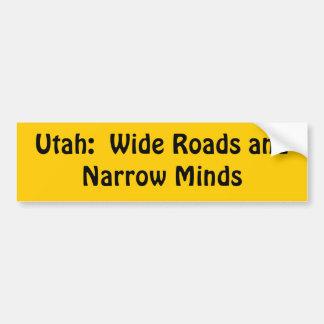 Utah = Wide roads + Narrow Minds Car Bumper Sticker