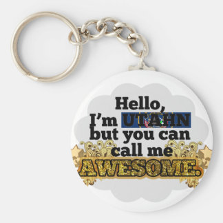 Utahn, but call me Awesome Basic Round Button Keychain