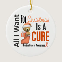 Uterine Cancer All I Want For Christmas Ceramic Ornament