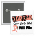 Uterine Cancer Cant Bully Me I Will Win Buttons