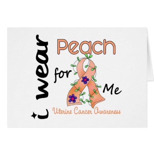 Uterine Cancer I Wear Peach For ME 43 Card