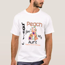 Uterine Cancer I Wear Peach For My Aunt 43 T-Shirt